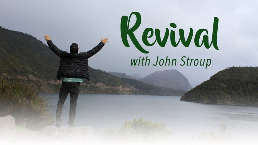 Revival with John Stroup