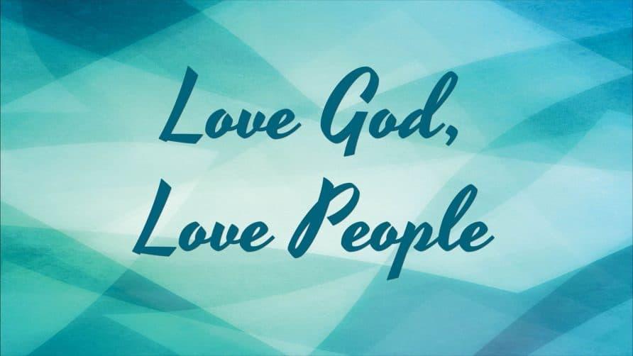 Love God Love People 2021